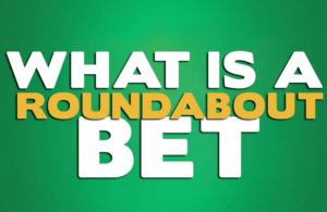 What is a Roundabout bet?